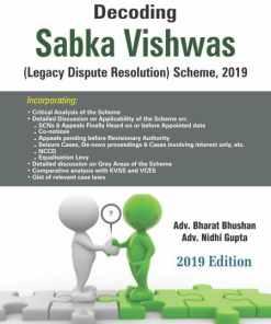 Bharat's Decoding Sabka Vishwas (Legacy Dispute Resolution) Scheme 2019 1st Edition August 2019