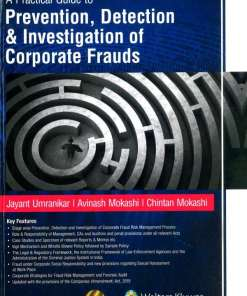 Wolters Kluwer A Practical Guide to Prevention, Detection and Investigation of Corporate Frauds By Jayant Umranikar - September 2019