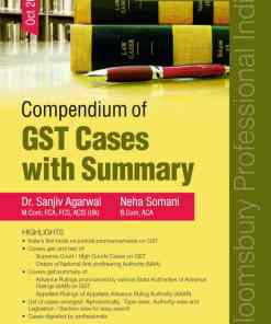 Bloomsbury's Compendium of GST Cases with Summary by Dr. Sanjiv Agarwal 3rd Edition October 2019