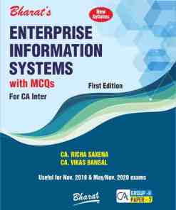 Bharat's Enterprise Information Systems with MCQs (CA Intermediate — New Course) by CA. Richa Saxena & CA. Vikas Bansal for Nov 2019 Exam