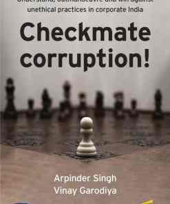 Bloomsbury's Checkmate Corruption by Arpinder Singh and Vinay Garodiya, 1e, November, 2019