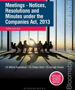 Bloomsbury's Meetings – Notices, Resolutions and Minutes under the Companies Act, 2013 by CS Milind Kasodekar, CS Shilpa Dixit and CS Amogh Diwan - 3rd Edition February 2021