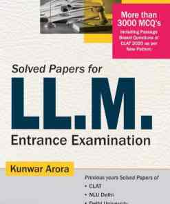 CLP's Solved Papers for LL.M. Entrance Examination by Kunwar Arora - 3rd Edition 2021