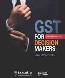 Bharat's GST for Decision Makers by Rajat Mohan - 2nd Edition March 2021