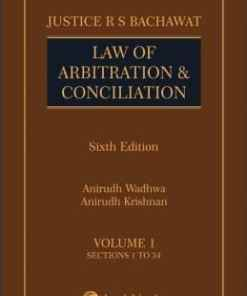 Lexis Nexis's Law of Arbitration & Conciliation by Justice R S Bachawat - 6th Edition 2017