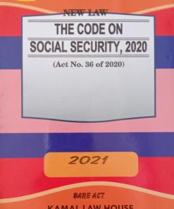 Kamal's The Code of Social Security Act, 2020 - Edition 2021