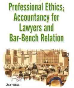 ALH's Professional Ethics, Accountancy for Lawyers and Bar-Bench Relation by Dr. S.R. Myneni - 2nd Edition 2020