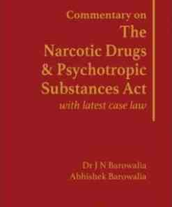 Lexis Nexis's Commentary on The Narcotic Drugs and Psychotropic Substances Act with latest case law by Dr JN Barowalia - 1st Edition 2021
