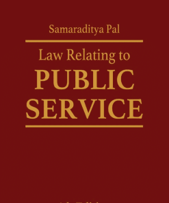Lexis Nexis's Law Relating to Public Service by Samaraditya Pal - 4th Edition January 2021