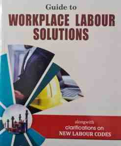 LPH's Guide to Workplace Labour Solutions by Anil Kaushik - 1st Edition 2021