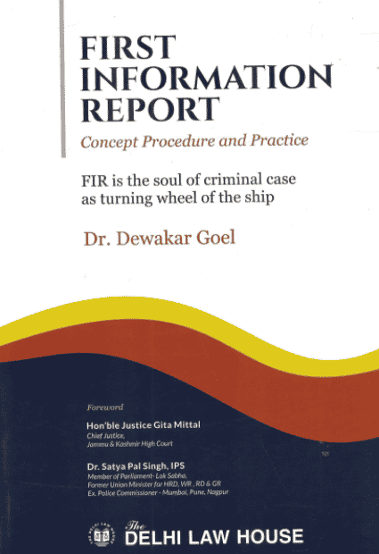DLH's First Information Report - Concept, Procedure and Practice by Dr. Dewakar Goel - 1st Edition 2021