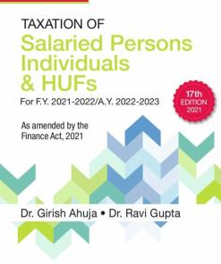 Commercial's Taxation of Salaried persons, Individuals & HUFs By Dr Girish Ahuja Dr Ravi Gupta - 17th Edition April 2021