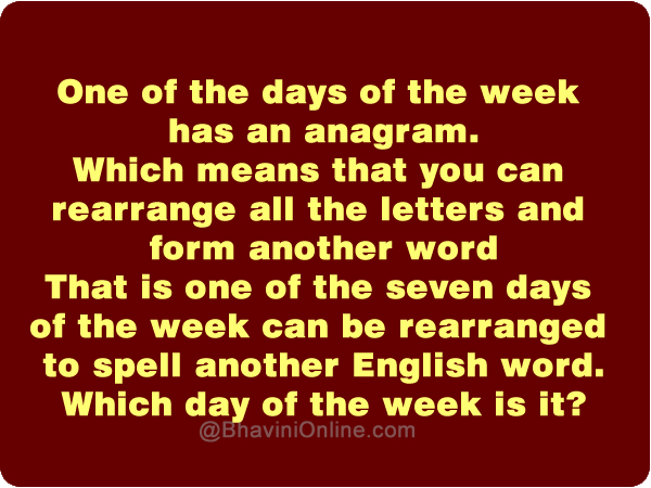 Word Riddle: Which Day Of The Week Has An Anagram? | BhaviniOnline.com