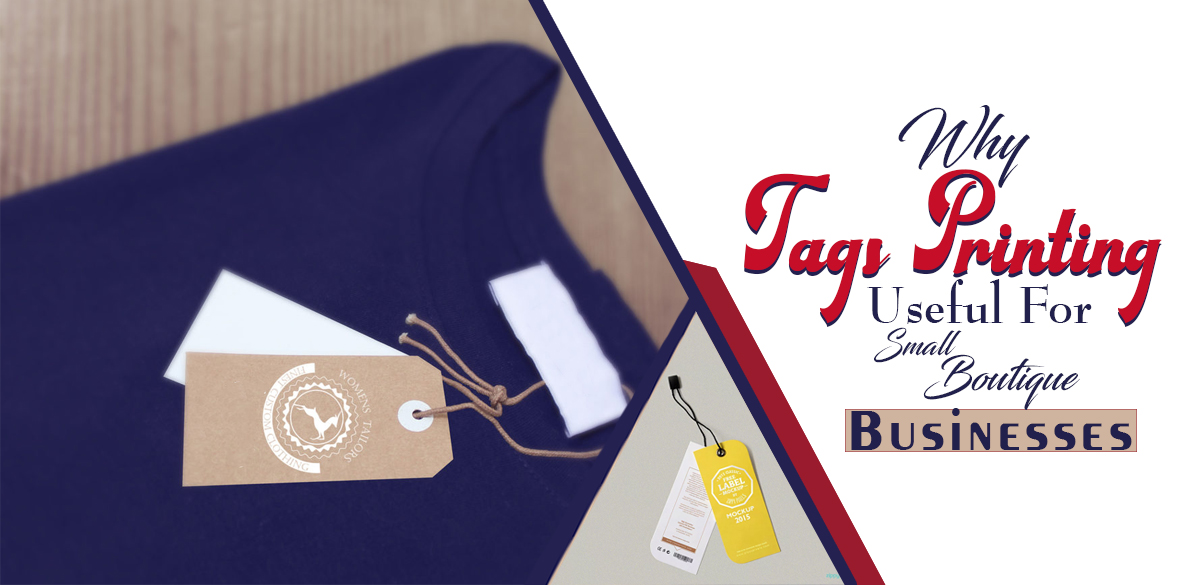 Why-Tags-Printing-Useful-For-Small-Boutique-Businesses