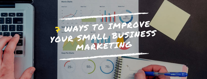 Ways to improve your small business marketing