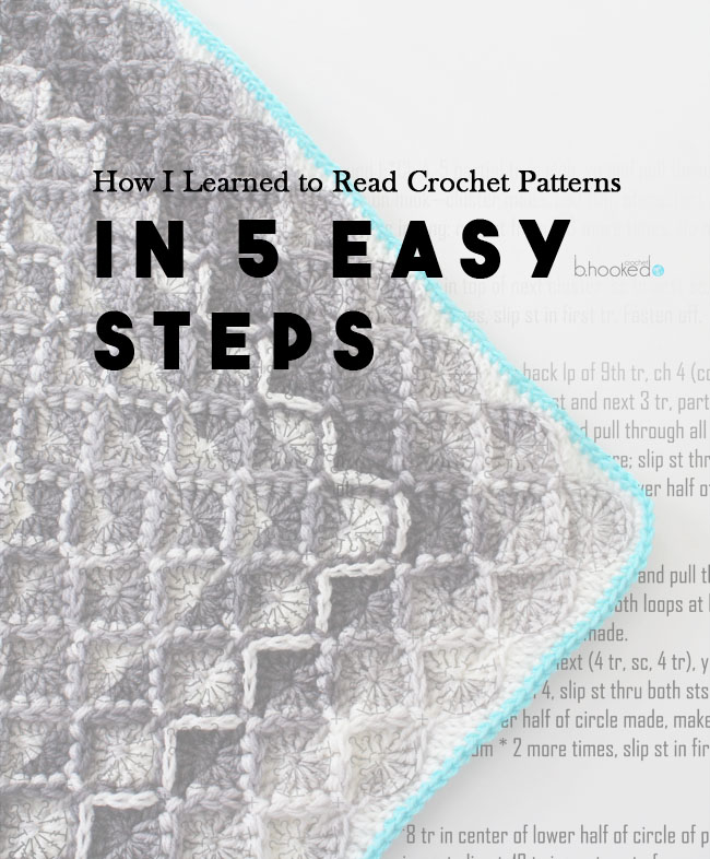 How I Learned To Read Crochet Patterns In 5 Easy Steps - B.hooked ...