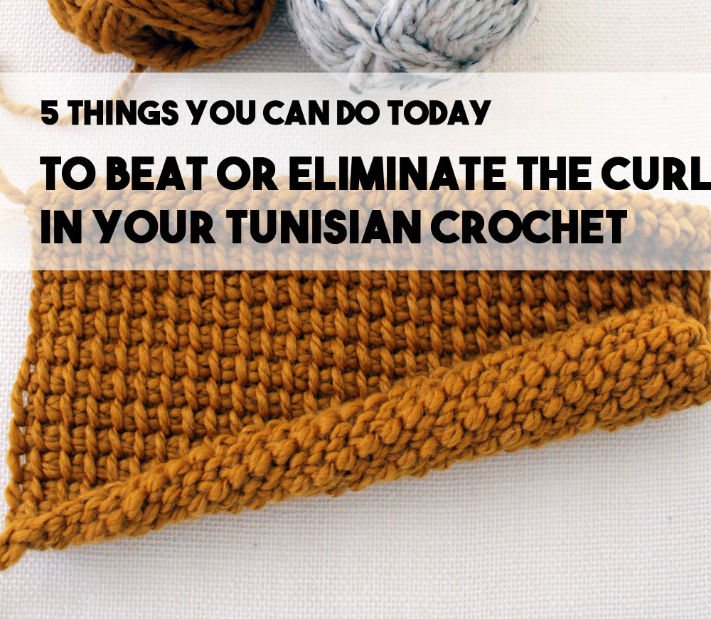 Five Ways To Eliminate Or Prevent Tunisian Crochet Curling B
