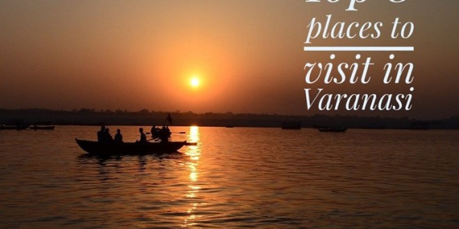 Top places to visit in Varanasi