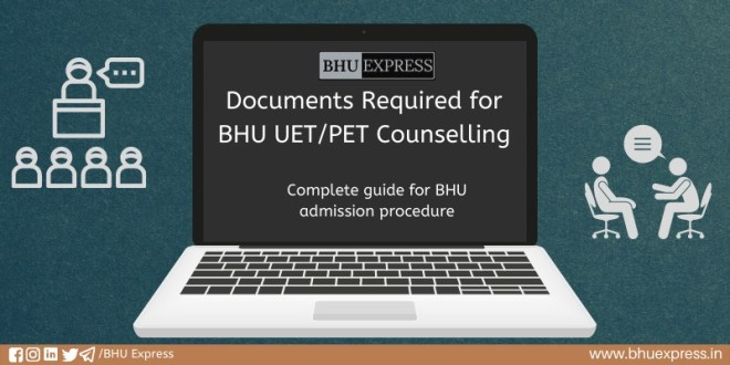 Documents Required for BHU UET/PET Counselling