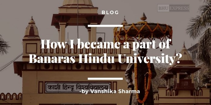 How I became a part of Banaras Hindu University?