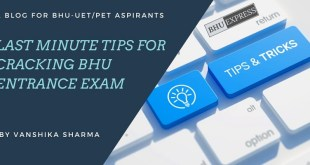 Last minute tips for cracking BHU Entrance Exam