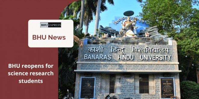 BHU reopens for science research students
