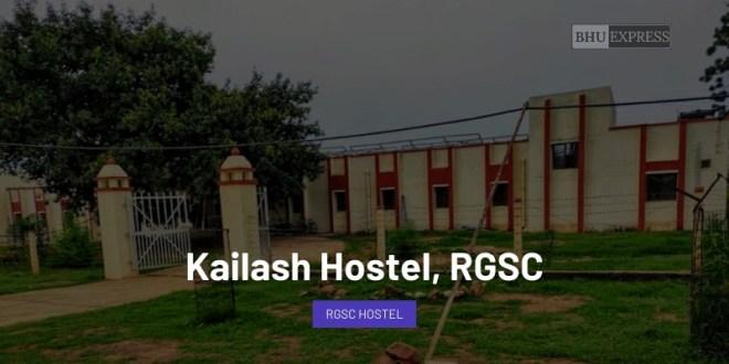 Kailash Hostel, RGSC, BHU