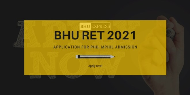 BHU RET 2021: Application for PhD, MPhil admission, Get Direct Link to Apply