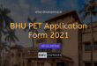 BHU PET Application Form 2021