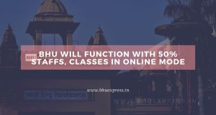 BHU will function with 50% staffs, Classes in Online Mode