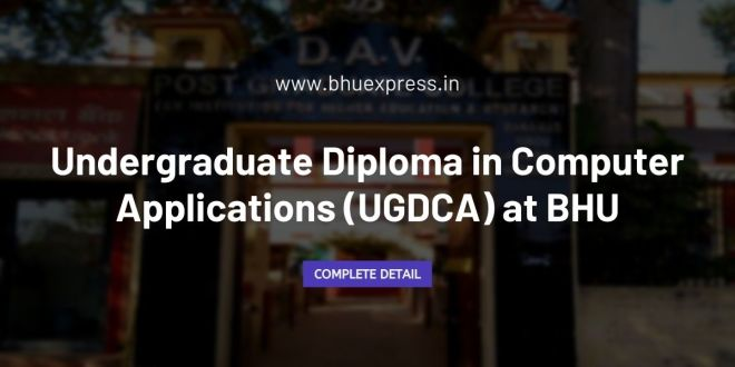 Undergraduate Diploma in Computer Applications (UGDCA) at BHU