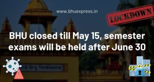 BHU closed till May 15, semester exams will be held after June 30