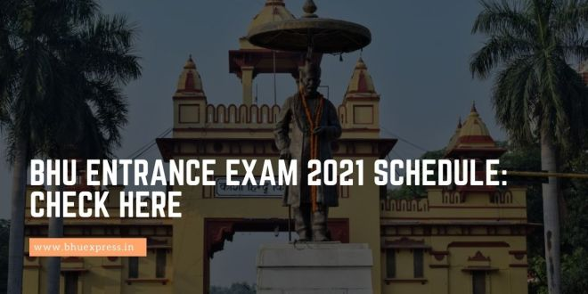 BHU Entrance Exam 2021 Schedule: Check Here