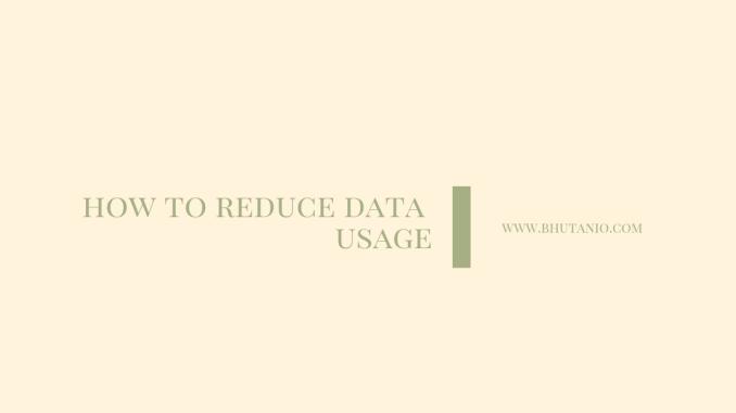 8 ways to reduce data usage