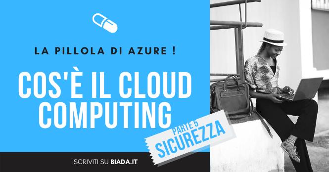 La Pillola di Azure - Cos'è il Cloud Computing - Parte 5