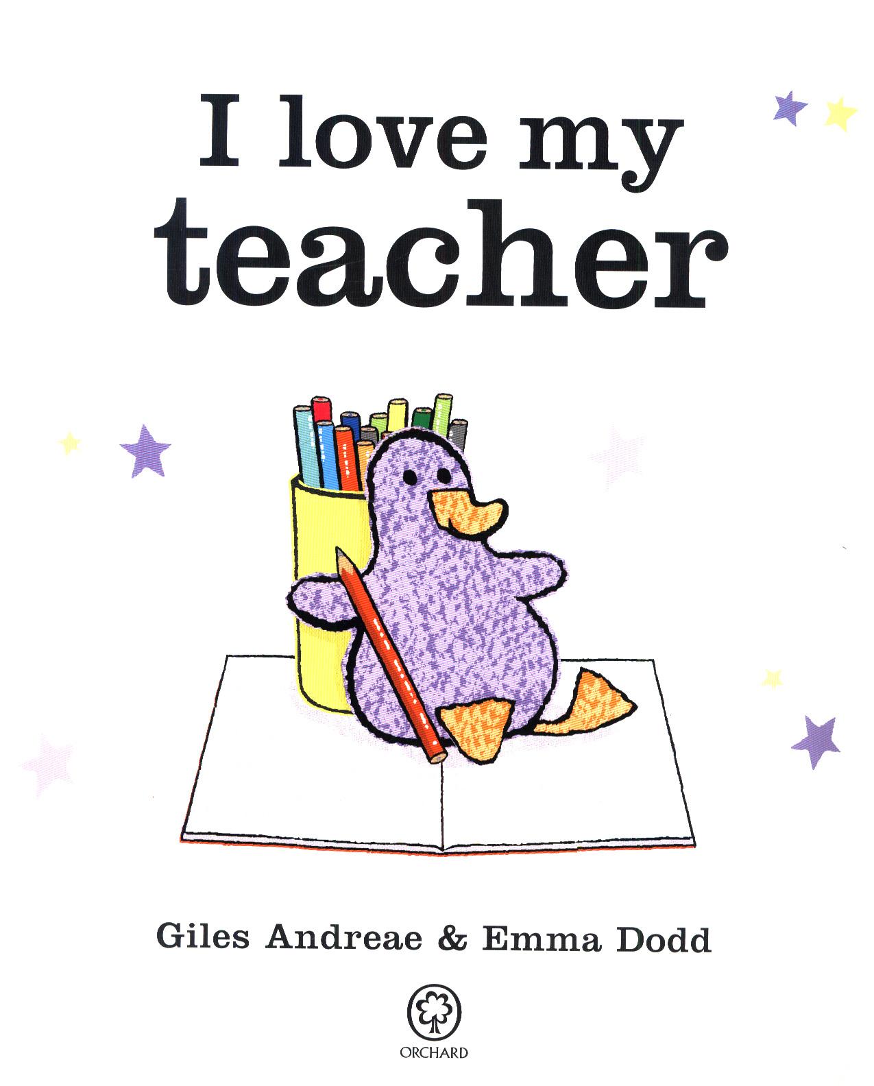 I Love My Teacher By Andreae Giles
