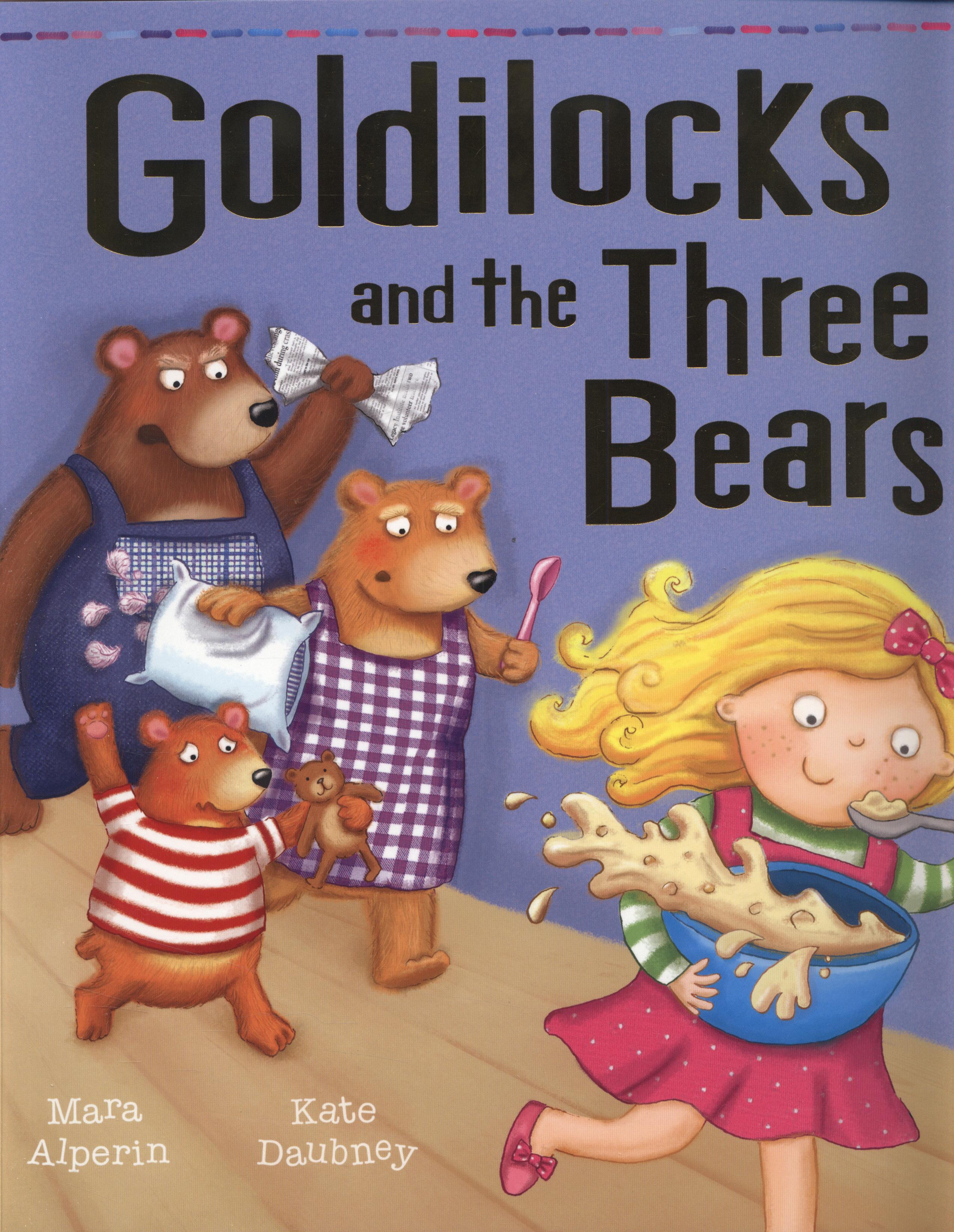 Goldilocks And The Three Bears By Alperin Mara