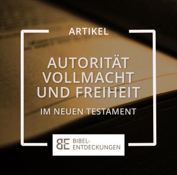 'Er redete mit Vollmacht': Autorität, Vollmacht und Freiheit im Neuen Testament
