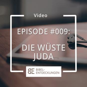 Episode #009: Die Wüste Juda