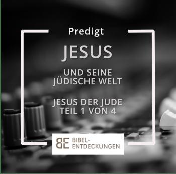 """""""Jesus und seine jüdische Welt (Jesus der Jude: Teil 1)"""""""