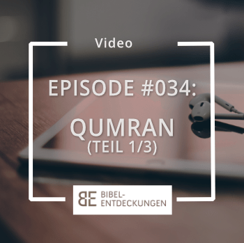 Episode #034: Qumran (Teil 1/3)