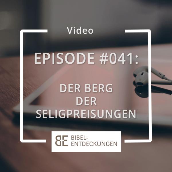 Episode #041: Der Berg der Seligpreisungen