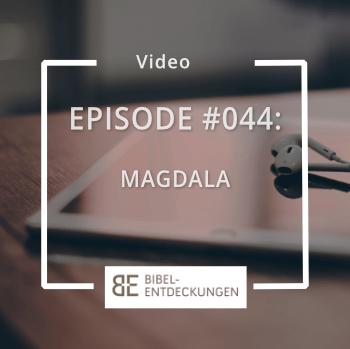 Episode #044: Magdala