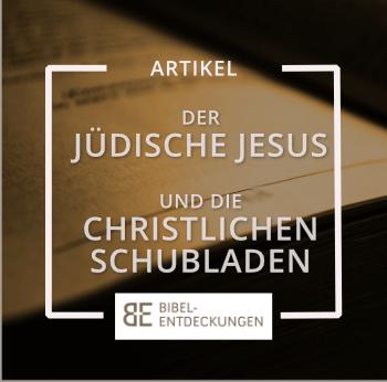 Der jüdische Jesus und die christlichen Schubladen