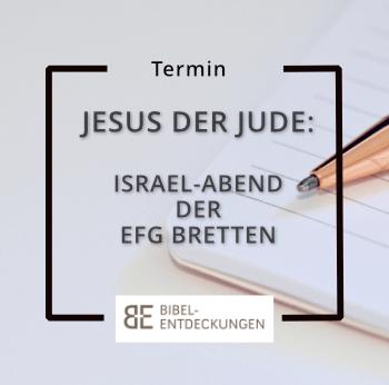 """12.11.2019: """"Jesus, der Jude"""": Israelabend der EFG Bretten"""
