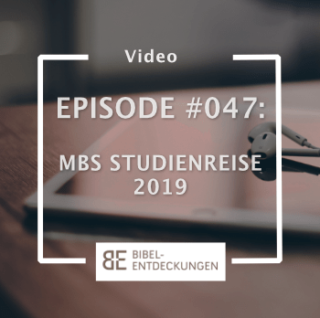 Episode #047: MBS Studienreise 2019