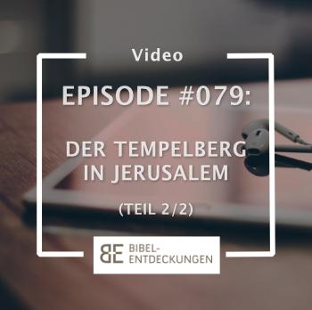 Episode #079: Der Tempelberg (2/2)