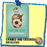 'Canned and Crushed' book by Bibi Belford