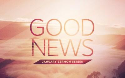 Sermon Series | Good News