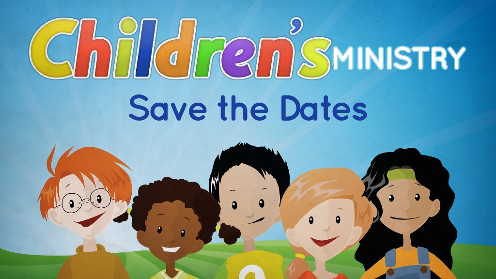"""Children's Ministry """"Save the Dates"""""""